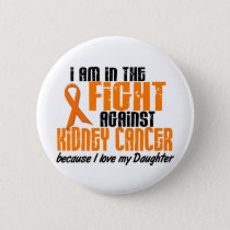 KIDNEY CANCER In The Fight For My Daughter 1 Pinback Button