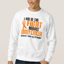 KIDNEY CANCER In The Fight For My Grandpa 1 Sweatshirt
