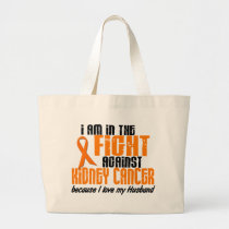 KIDNEY CANCER In The Fight For My Husband 1 Large Tote Bag