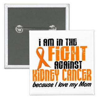 KIDNEY CANCER In The Fight For My Mom 1 2 Inch Square Button