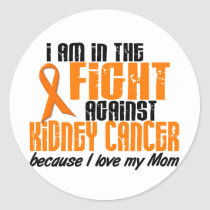 KIDNEY CANCER In The Fight For My Mom 1 Classic Round Sticker