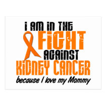 KIDNEY CANCER In The Fight For My Mommy 1 Postcard