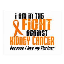 KIDNEY CANCER In The Fight For My Partner 1 Postcard