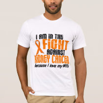 KIDNEY CANCER In The Fight For My Wife 1 T-Shirt