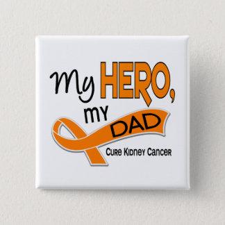 Kidney Cancer MY HERO MY DAD 42 Button