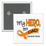 Kidney Cancer MY HERO MY DAD 42 2 Inch Square Button