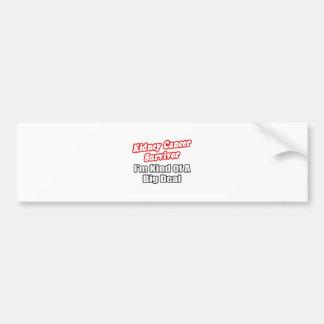 Kidney Cancer Survivor...Big Deal Bumper Sticker