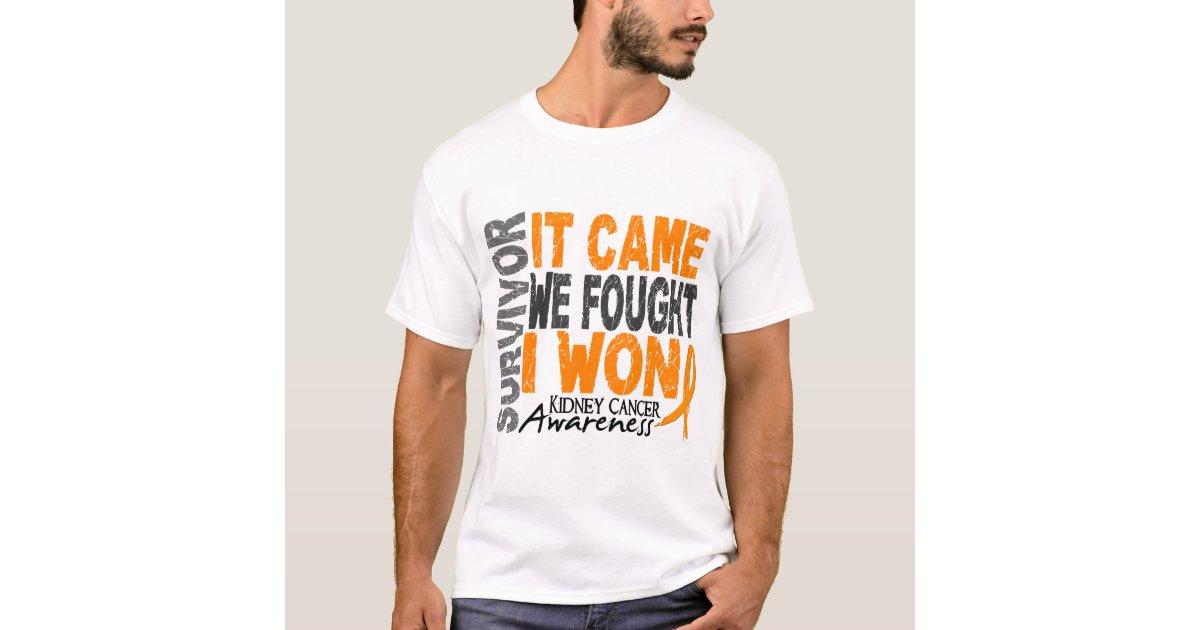 Kidney Cancer Survivor It Came We Fought I Won T Shirt Zazzle Com