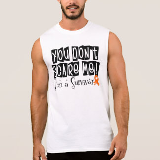 Kidney Cancer Survivor You Don't Scare Me Sleeveless Shirts