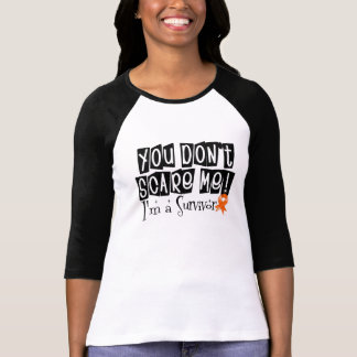 Kidney Cancer Survivor You Don't Scare Me T Shirts