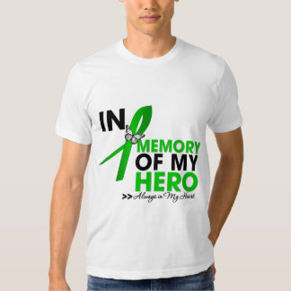 Kidney Cancer Tribute In Memory of My Hero (Green) T-Shirt