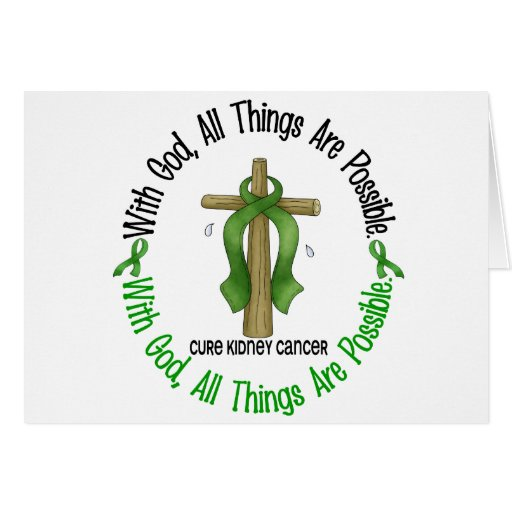 Kidney Cancer WITH GOD CROSS 1 Greeting Cards