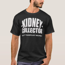 Kidney Collector T-Shirt