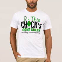 KIDNEY DISEASE Chick Gone Green T-Shirt