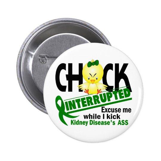 Kidney Disease Chick Interrupted 2 Pinback Button