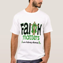 Kidney Disease Faith Matters Cross 1 T-Shirt