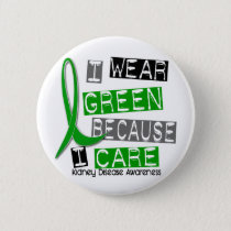 Kidney Disease I Wear Green Because I Care 37 Button