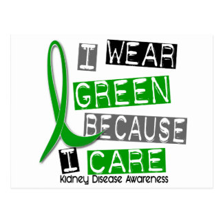 Kidney Disease I Wear Green Because I Care 37 Postcard