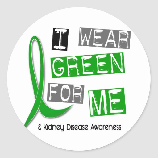Kidney Disease I Wear Green For ME 37 Classic Round Sticker