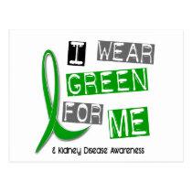 Kidney Disease I Wear Green For ME 37 Postcard