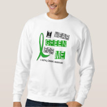 Kidney Disease I Wear Green For ME 37 Sweatshirt