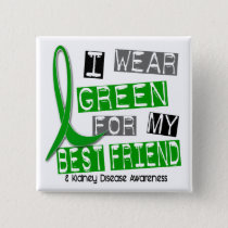 Kidney Disease I Wear Green For My Best Friend 37 Pinback Button