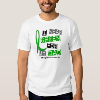 Kidney Disease I Wear Green For My Dad 37 Shirt