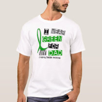 Kidney Disease I Wear Green For My Dad 37 T-Shirt