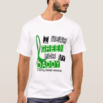 Kidney Disease I Wear Green For My Daddy 37 T-Shirt