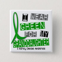 Kidney Disease I Wear Green For My Granddaughter Button