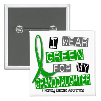 Kidney Disease I Wear Green For My Granddaughter Pin