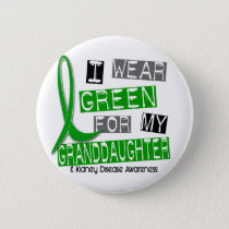 Kidney Disease I Wear Green For My Granddaughter Pinback Button