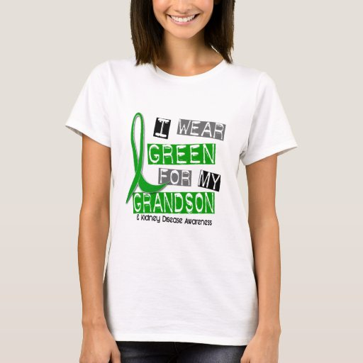 Kidney Disease I Wear Green For My Grandson 37 T-Shirt