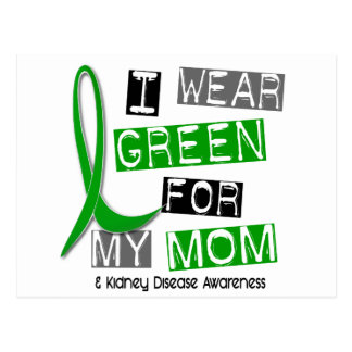 Kidney Disease I Wear Green For My Mom 37 Postcard
