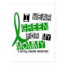 Kidney Disease I Wear Green For My Mommy 37 Postcard