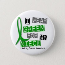 Kidney Disease I Wear Green For My Niece 37 Pinback Button