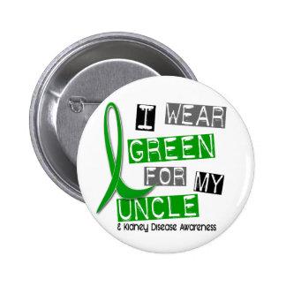 Kidney Disease I Wear Green For My Uncle 37 Pinback Button