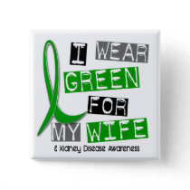 Kidney Disease I Wear Green For My Wife 37 Button