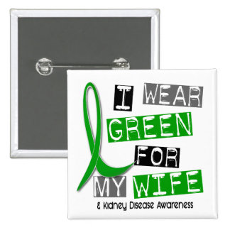 Kidney Disease I Wear Green For My Wife 37 Pinback Buttons