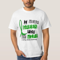 Kidney Disease I Wear Green For My Wife 37 T-Shirt