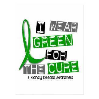Kidney Disease I Wear Green For The Cure 37 Postcard