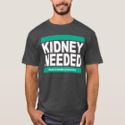 Kidney Needed - Dark Shirt