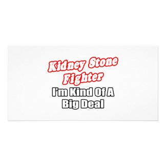Kidney Stone Fighter...Big Deal Photo Card