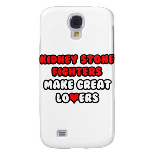 Kidney Stone Fighters Make Great Lovers Samsung Galaxy S4 Cover