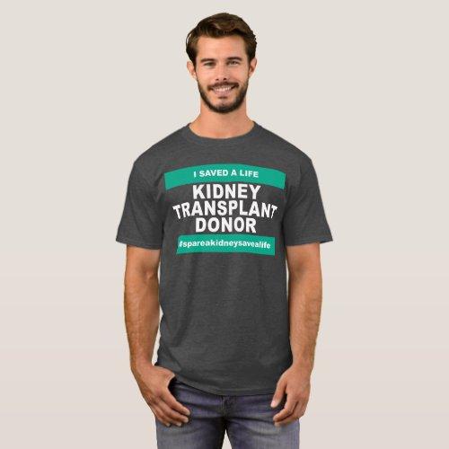 Kidney Transplant Donor _ Dark Color T_Shirt