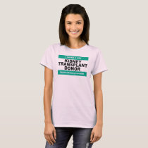 Kidney Transplant Donor - Womens T-Shirt