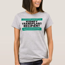 Kidney Transplant Recipient - Women T-Shirt