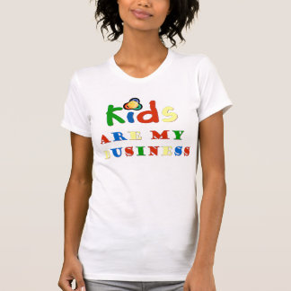 Kids Are My Business Womens T-Shirt