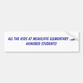 Kids at McAuliffe Elementary are honored Bumper Sticker