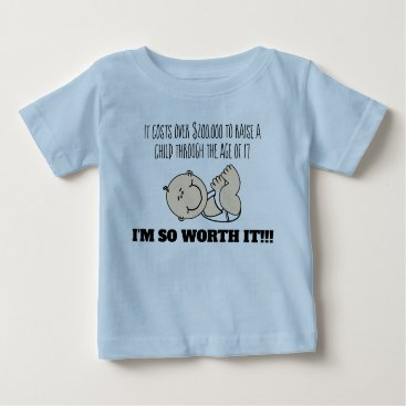 Kids cost $200,000. I'M SO WORTH IT cute and funny Baby T-Shirt